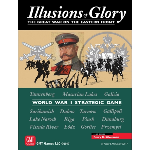 Illusions of Glory The Great War on the Eastern Front