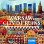 Kép 1/3 - Warsaw: City of Ruins